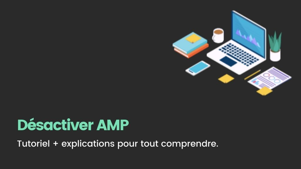 desactiver AMP