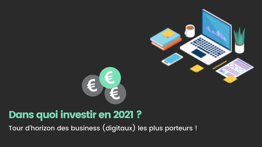 dans quoi investir en 2021